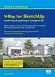 V-Ray for SketchUp rendering qualità per i progetti 3D