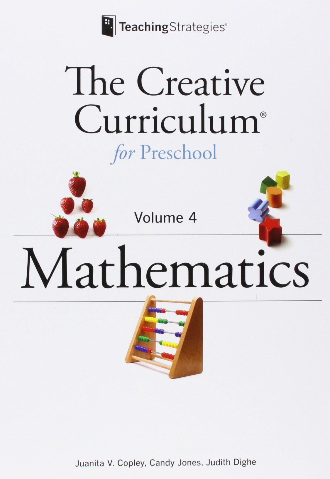 Creative Curriculum for Preschool Volume 4 Mathematics: Teaching ...