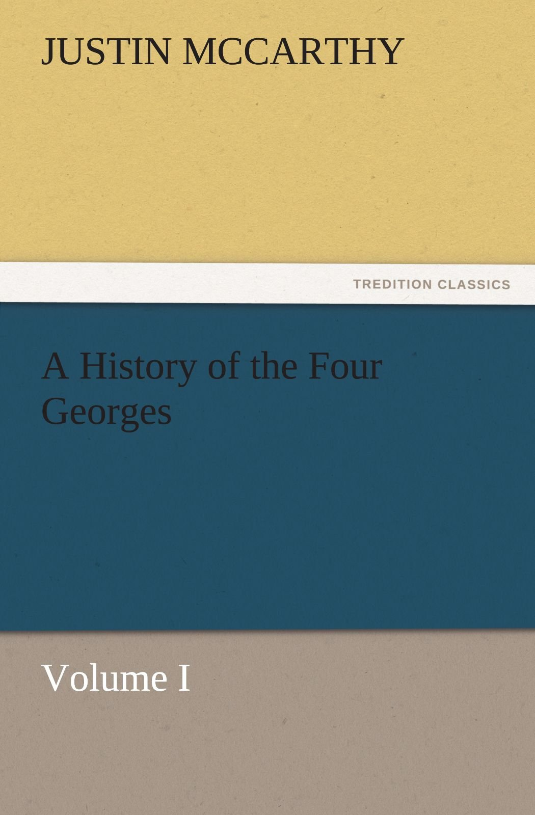 Download A History of the Four Georges, Volume I (TREDITION CLASSICS) pdf
