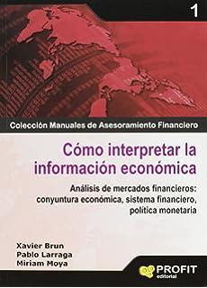 Cómo interpretar la información económica: Análisis de mercados financieros: coyuntura económica, sistema financiero