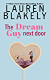 The Dream Guy Next Door: A Neighbors to Lovers Romance