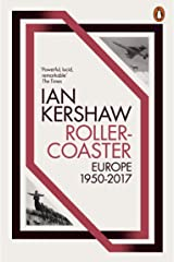 Roller-Coaster: Europe, 1950-2017 (English Edition) eBook Kindle