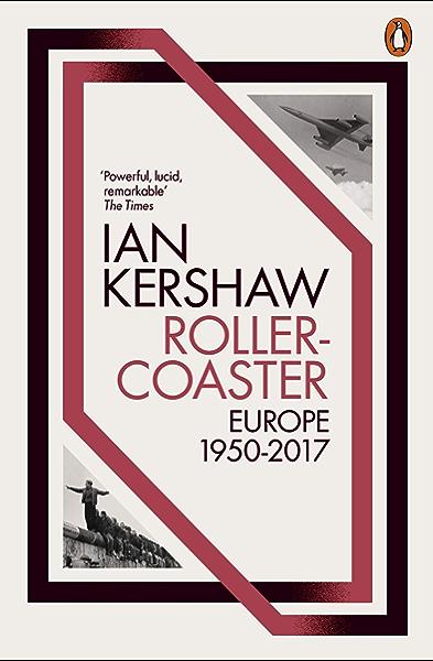 Roller-Coaster: Europe, 1950-2017 (English Edition) eBook: Kershaw, Ian: Amazon.es: Tienda Kindle