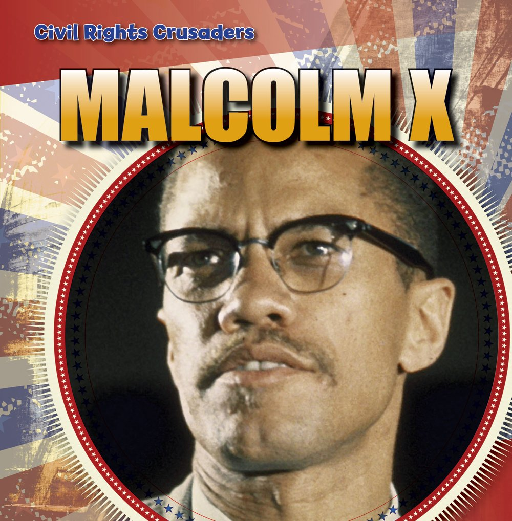 Malcolm X (Civil Rights Crusaders)