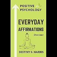 Everyday Affirmations: Positive Psychology (Meditative Edition) (English Edition)