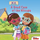 Doc McStuffins: A Good Case of the Hiccups: Book with DVD (Disney Storybook (eBook))