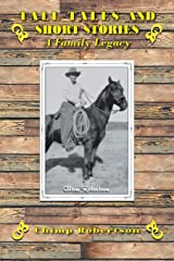 TALL TALES AND SHORT STORIES: A Family Legacy Paperback