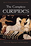 The Complete Euripides: Volume III: Hippolytos and Other Plays (Greek Tragedy in New Translations)