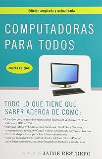 Computadoras para todos, cuarta edicion (Spanish Edition)