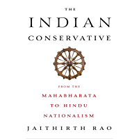 The Indian Conservative: A History of Indian Right-Wing Thought (English Edition)
