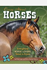 Crazy About Horses: Everything Horse Lovers Need to Know Paperback