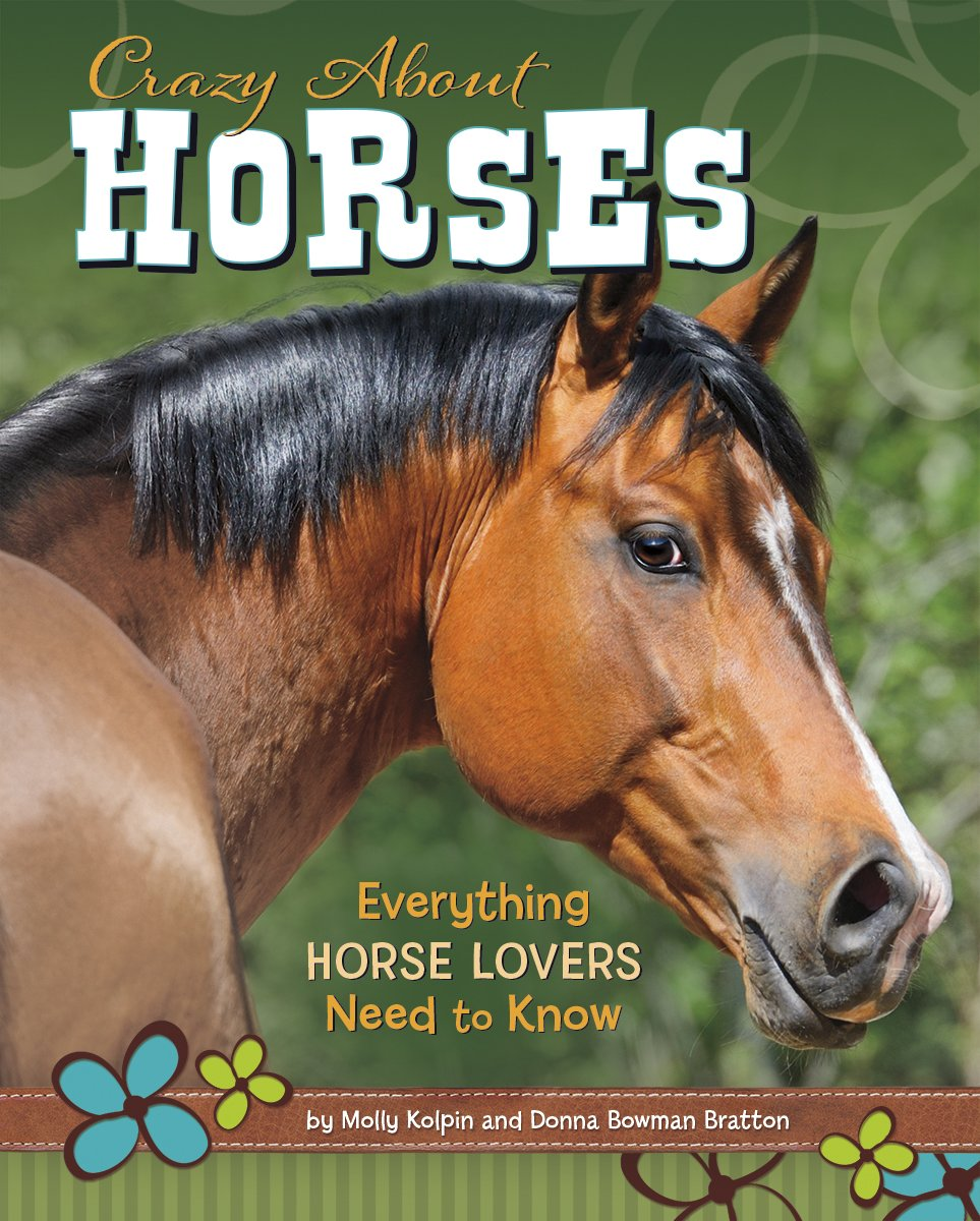 Read Online Crazy About Horses: Everything Horse Lovers Need to Know pdf epub