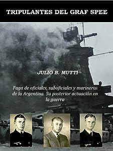 Tripulantes del Graf Spee: Fuga de oficiales, suboficiales y marineros de la Argentina.