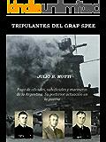 Tripulantes del Graf Spee: Fuga de oficiales, suboficiales y marineros de la Argentina. Su posterior actuación en la guerra