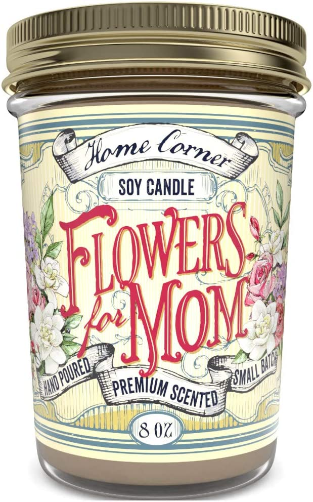 Home Corner Candles - Flowers for Mom (Rose and Gardenia) - Scented Soy Jar Candle - Great Gifts for Women and Home Décor - Hand Poured in The USA - Highly Scented & Long Lasting Burn Time - 8 oz