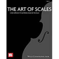The Art of Scales: A New Approach to Mastering Scales on the Cello