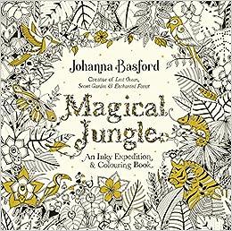 magical jungle an inky expedition colouring book colouring books amazoncouk johanna basford 9780753557167 books