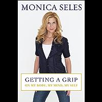 Getting a Grip: On My Body, My Mind, My Self (English Edition)