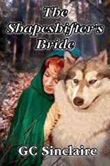 The Shapeshifter's Bride: A Love Story Paperback