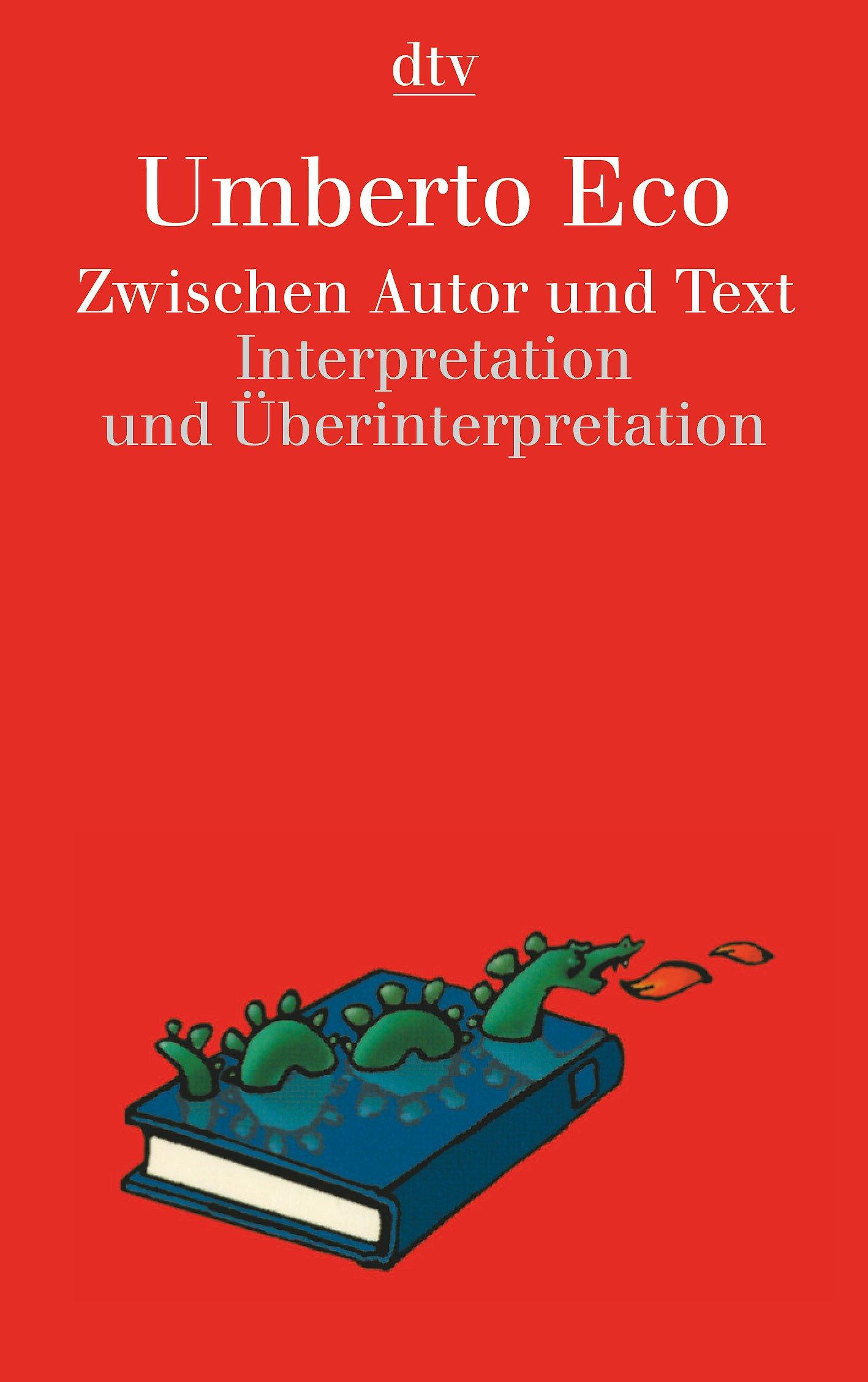 Zwischen Autor und Text: Interpretation und Überinterpretation