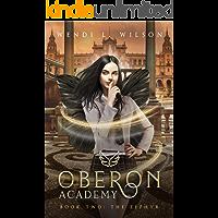 Oberon Academy Book Two: The Zephyr