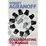 Collaborating to Manage: A Primer for the Public Sector (Public Management and Change series) (English Edition)