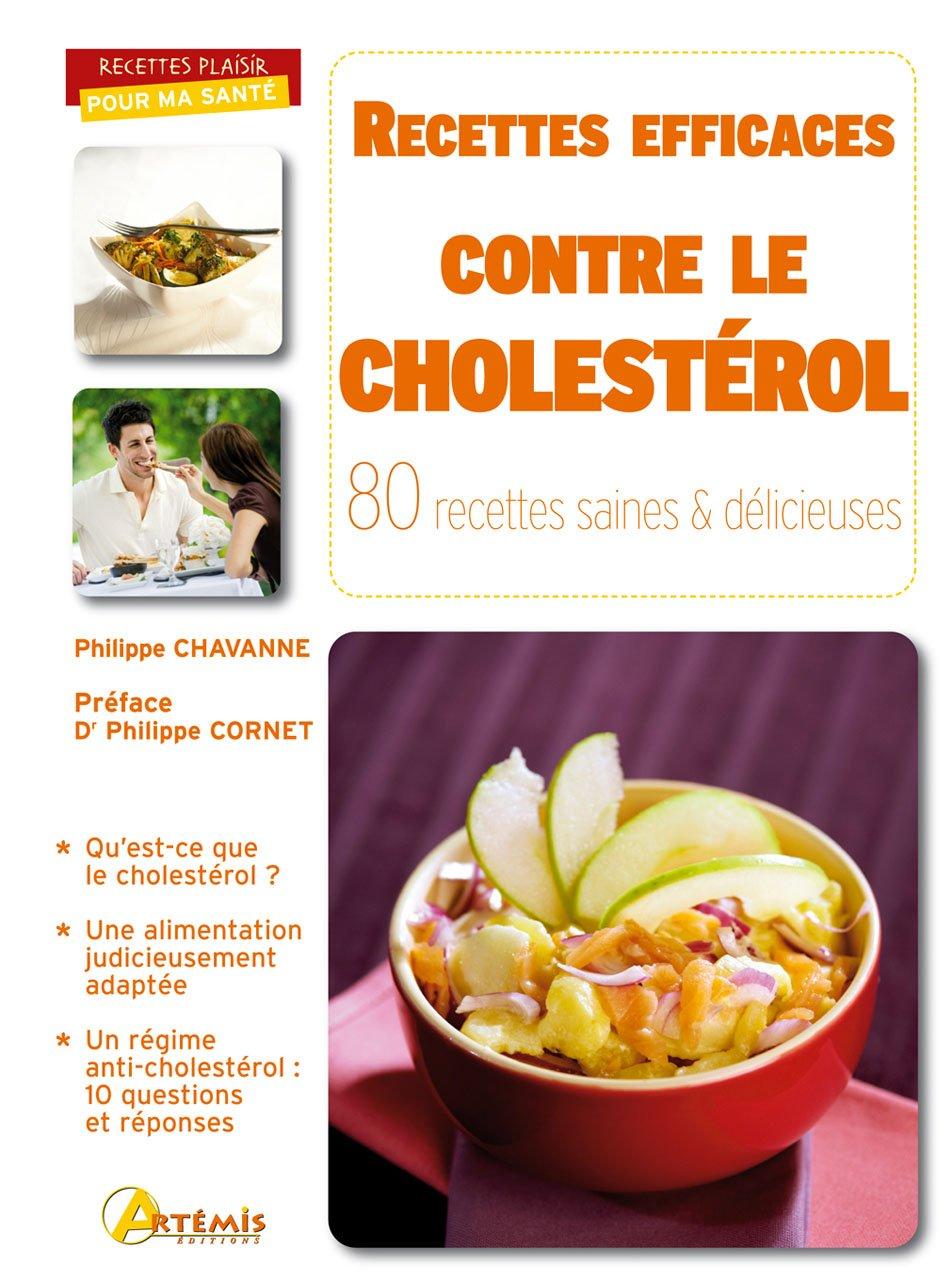 Amazon.fr - Recettes efficaces contre le cholestérol : 80 recettes saines &  délicieuses - Philippe Chavanne, Philippe Cornet - Livres