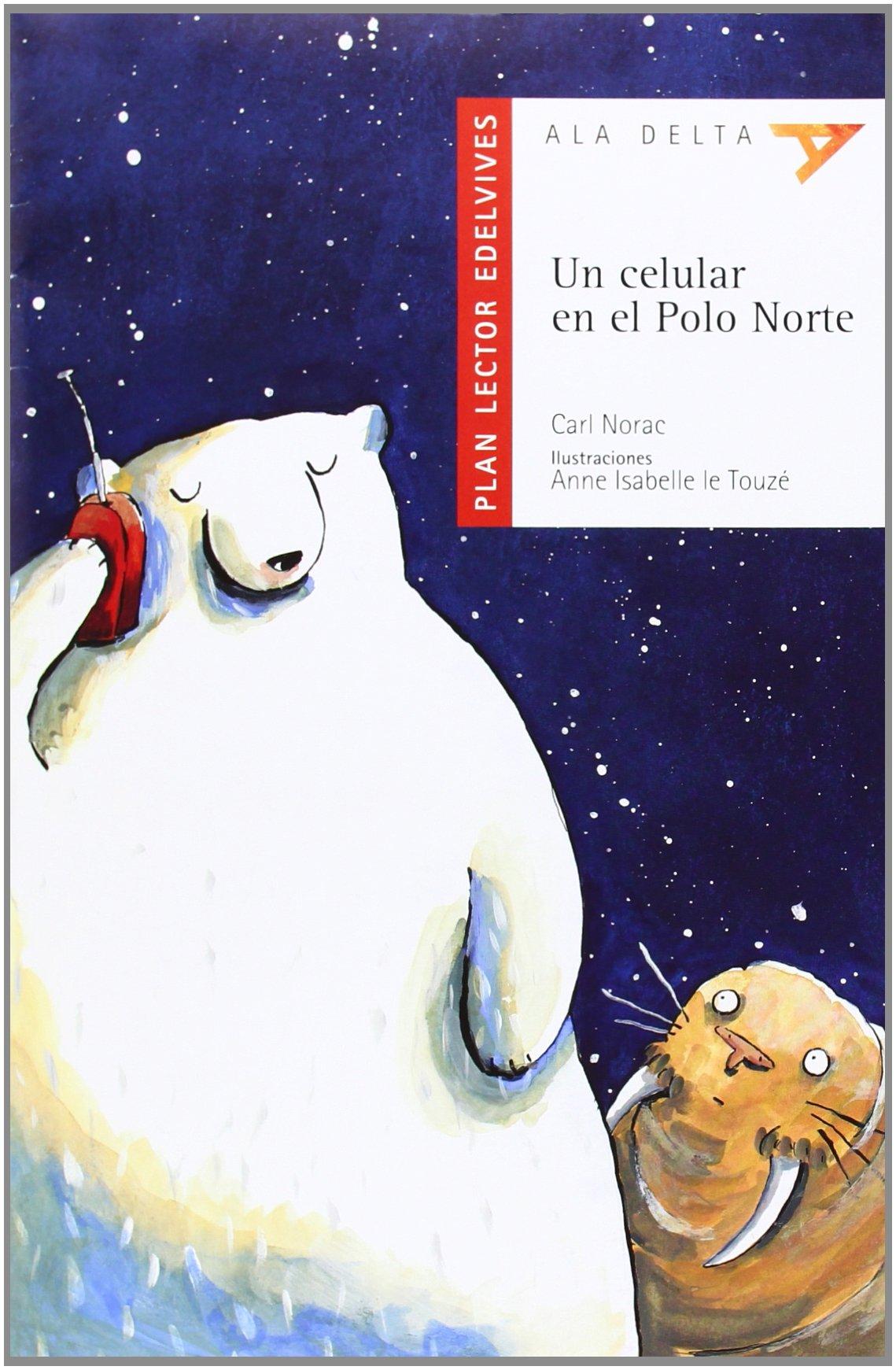 Un celular en el Polo Norte. Cuaderno Ala Delta; Serie: Roja ...