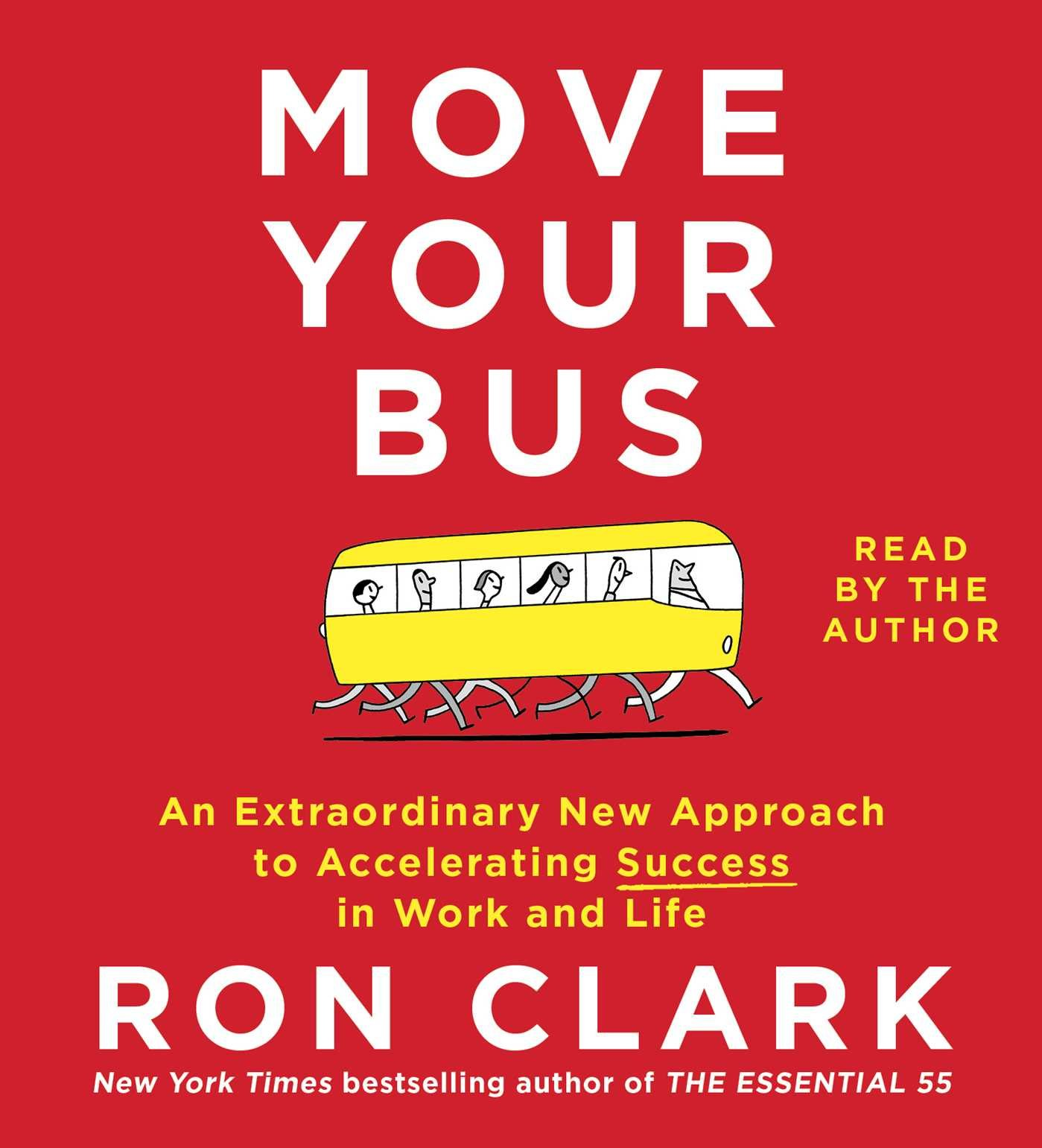 Move Your Bus: An Extraordinary New Approach to Accelerating Success in  Work and Life: Ron Clark: 9781442391673: Amazon.com: Books