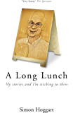 A Long Lunch: My Stories and I'm Sticking to Them