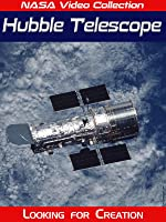 NASA Video Collection: Hubble Telescope - Looking for Creation