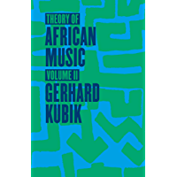 Theory of African Music, Volume II (Chicago Studies