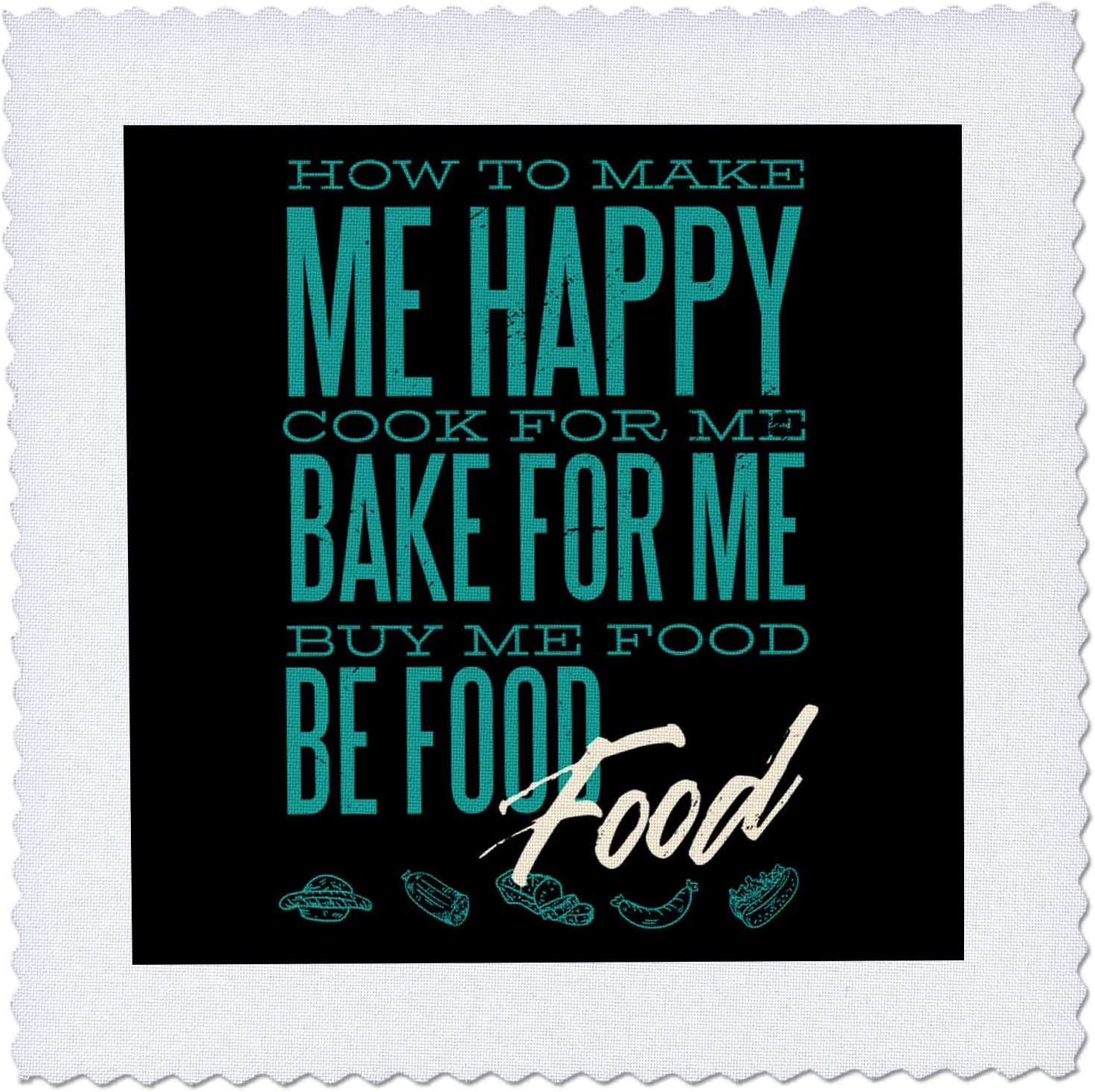 3dRose Sven Herkenrath Funny - How to make me Happy Cook for me Buy Me Food - 14x14 inch quilt square (qs_322164_5)