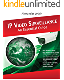 IP Video Surveillance. An Essential Guide