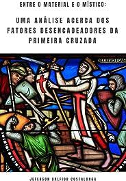 Entre o material e o místico: Uma análise acerca dos fatores desencadeadores da Primeira Cruzada