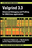 Valgrind 3.3 - Advanced Debugging and Profiling for Gnu/Linux Applications