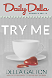 Try Me (and other romantic short stories): Daily Della