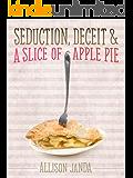 Seduction, Deceit & a Slice of Apple Pie (Marian Moyer Book 2)