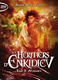 Les Héritiers d'Enkidiev - tome 9 Mirages