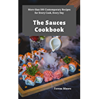 The Sauces Cookbook:  More than 100 Contemporary Recipes for Every Cook, Every Day (Delicious Recipes Book 109) (English Edition)
