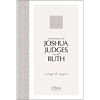 The Books of Joshua, Judges, and Ruth: Courage to Conquer (The Passion Translation (TPT))