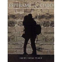 Espérame en el cielo (Spanish Edition) Nov 21, 2016