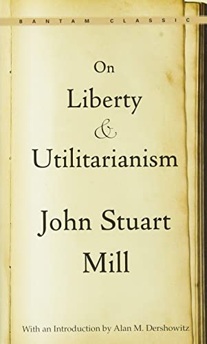 On Liberty and Utilitarianism (Bantam Classics)
