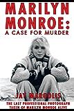 Marilyn Monroe: A Case for Murder
