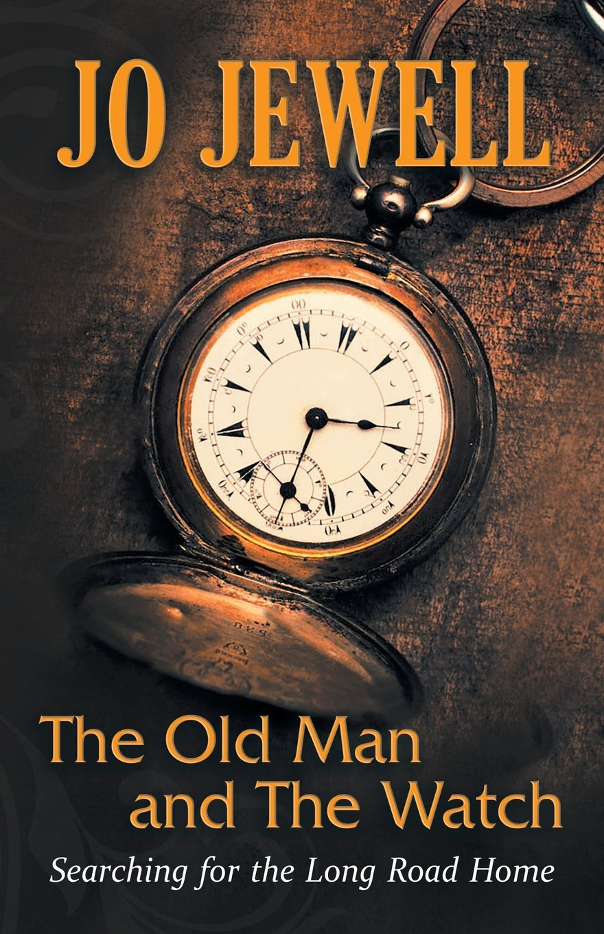 The Old Man and The Watch: Searching for the Long Road Home pdf epub