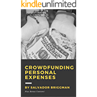 Crowdfunding Personal Expenses: Get Funding for Education, Travel, Volunteering, Emergencies, Bills, and more!