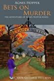 Agnes Hopper Bets on Murder (The Adventures of Agnes Series) (Book 2)