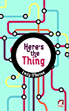 Here's the Thing