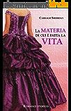 La Materia di cui è fatta la Vita (Italian Edition)