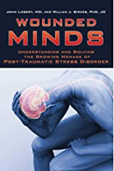 Wounded Minds: Understanding and Solving the Growing Menace of Post-Traumatic Stress Disorder Kindle Edition